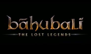 Amazon Prime Video to Launch Baahubali's Animated Series