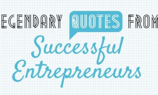 Legendary Quotes From 45 Successful Entrepreneurs