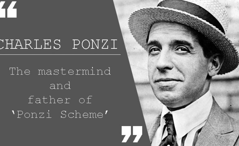 Know What is a 'Ponzi Scheme' and Who was the Man behind it?