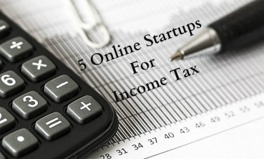 These 5 Startups Can Help You to File Your Income Tax