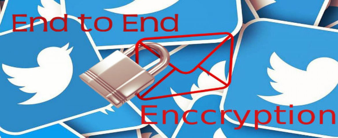 Twitter is working on End-to-End Encrypted Messanging:Report