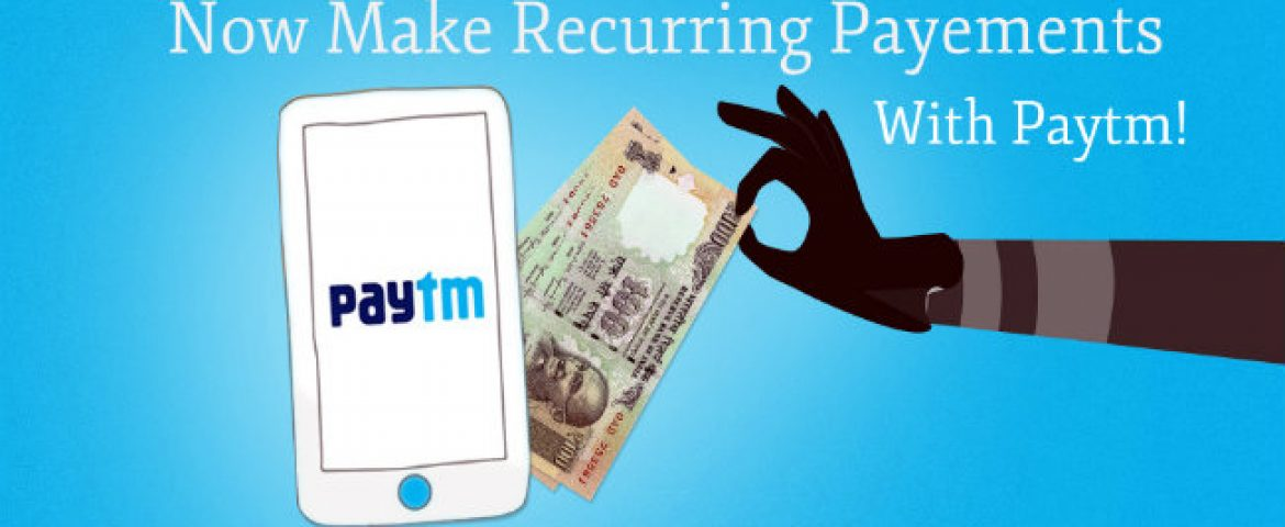 """Paytm Launches Recurring Payments Feature """"My Payments"""""""