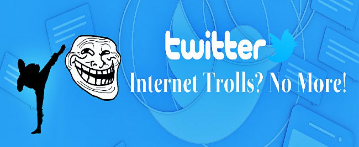 "Twitter Changes Strategy to Fight ""Internet Trolls"""