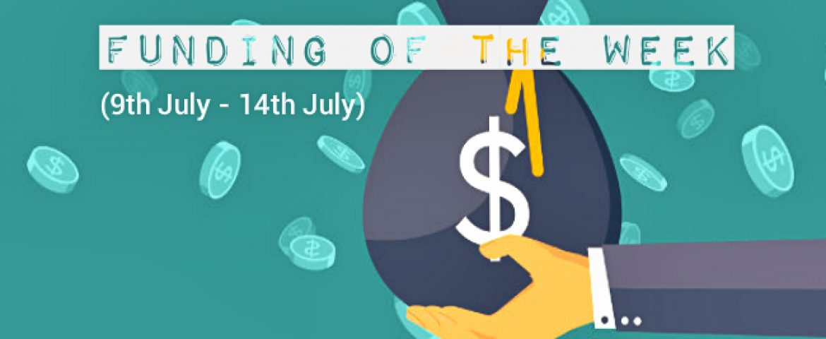 Top 5 Funding Of he Week (9th July – 14th July)