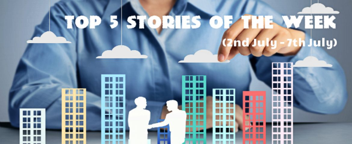 Top 5 Stories Of The Week (2nd July – 7th July)