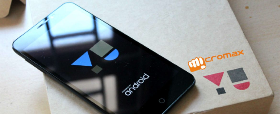 Micromax to Make a Comeback in India with its Subsidary 'YU'