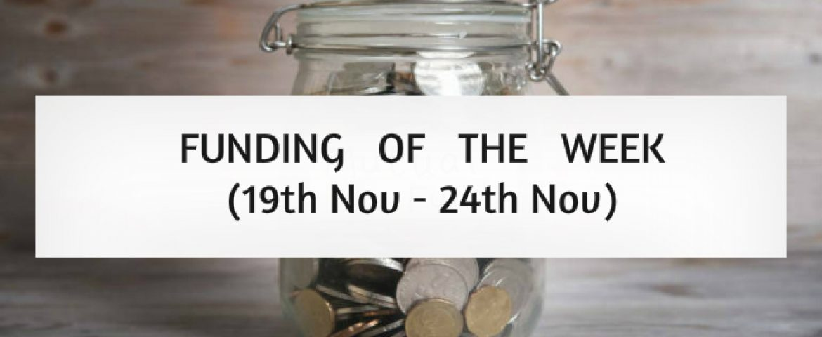 Top Five Funding of the Week (19th Nov – 24th Nov)