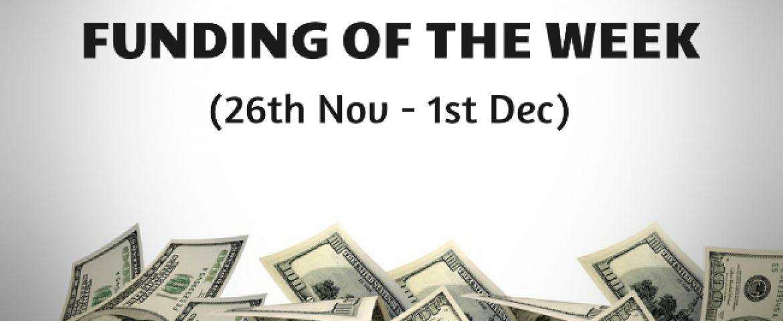 Top Five Funding of the Week (26th Nov – 1st Dec)