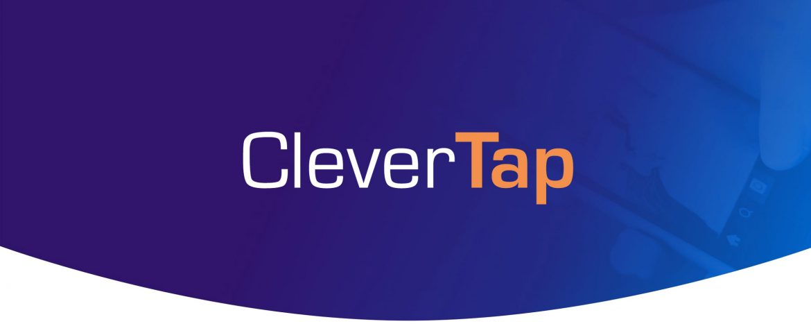 CleverTap raises $26 Million Funding Led by Sequoia India & Tiger Global